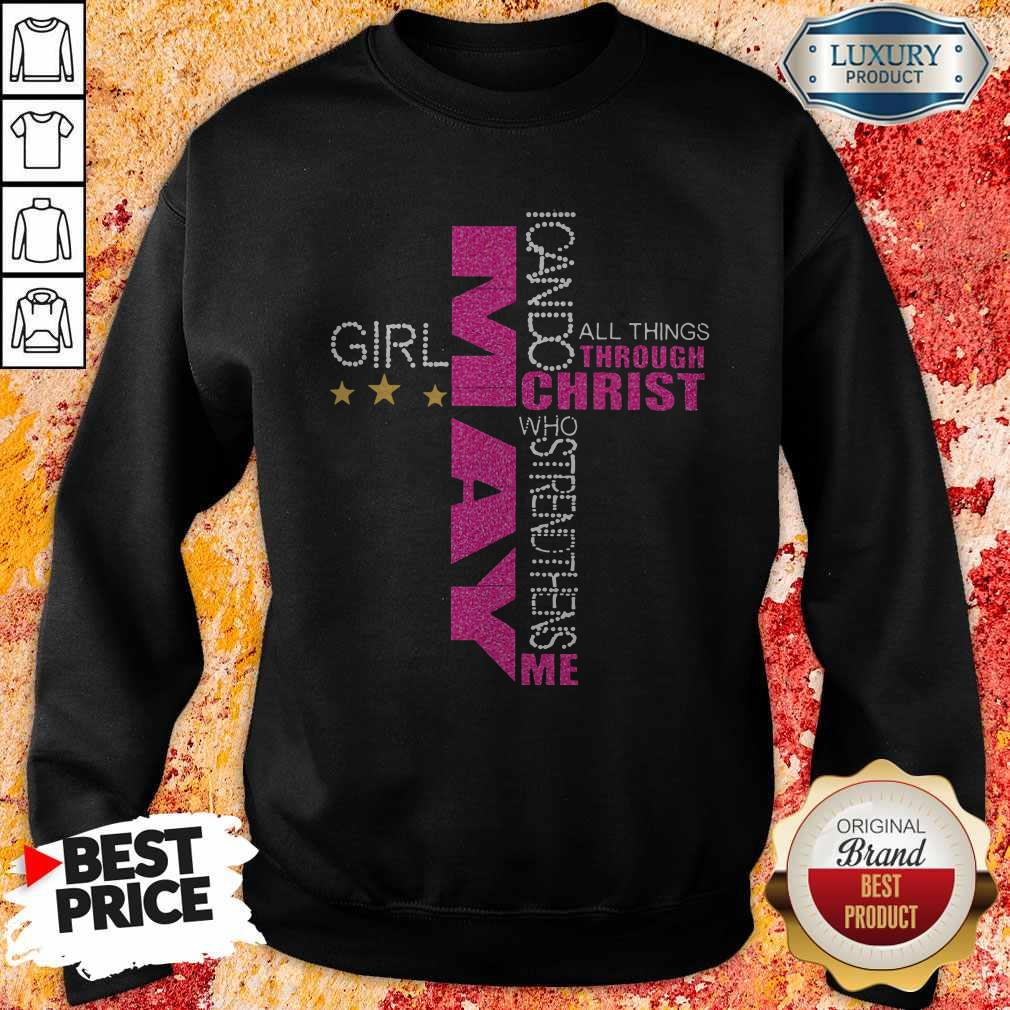 Top May Girl I Can Do All Things Through Christ Who Strengthens Me Sweatshirt