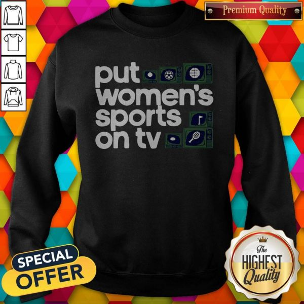 Top Put Women's Sports On TV 2020 Sweatshirt
