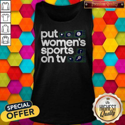 Top Put Women's Sports On TV 2020 Tank Top