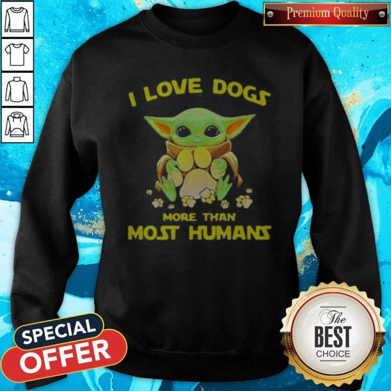 Baby Yoda I Love Paw Dogs More Than Most Humans Sweatshirt - Design By Earstees.com