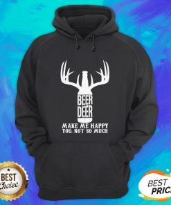 Beer Deer Make Me Happy You Not So Much Hoodie