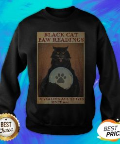 Black Cat Paw Reading Revealing All 9 Lives Since 1692 Sweatshirt