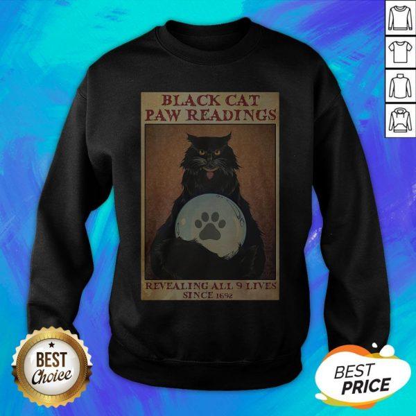 Black Cat Paw Reading Revealing All 9 Lives Since 1692 Sweatshirt