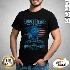 Brothers In Christ Brother In Christ Is A Brother For Life Shirt
