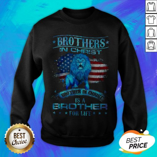 Brothers In Christ Brother In Christ Is A Brother For Life Sweatshirt