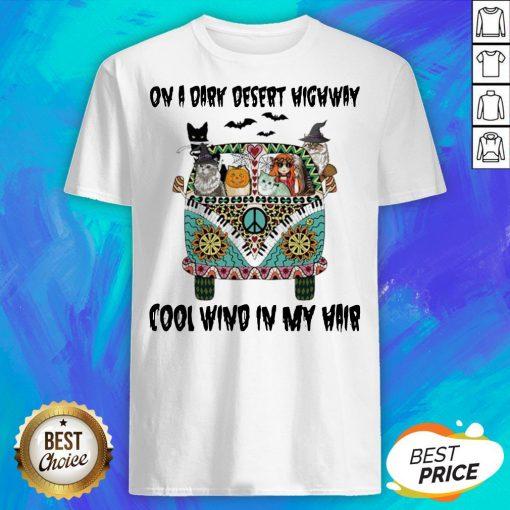 Cats On A Dark Desert Highway Cool Wind In My Hair Shirt