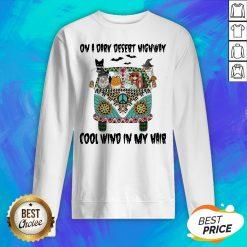 Cats On A Dark Desert Highway Cool Wind In My Hair Sweatshirt