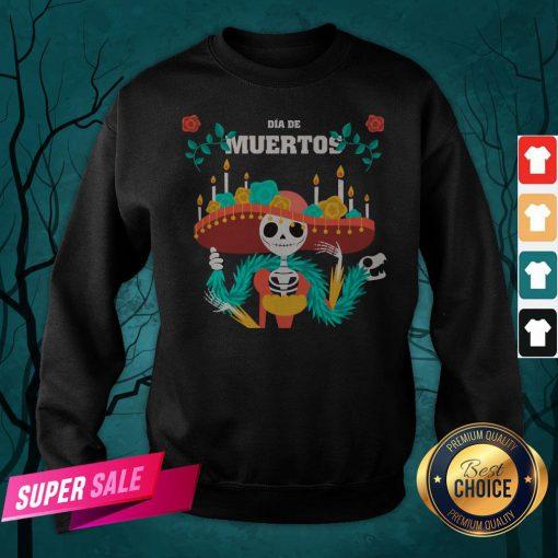 Dia De Muertos Day Dead Skeleton In Mexican Sweatshirt