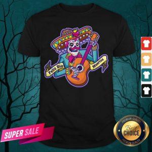 Feliz Dia Muertos Skeleton Man Play Guitar Day Dead Shirt