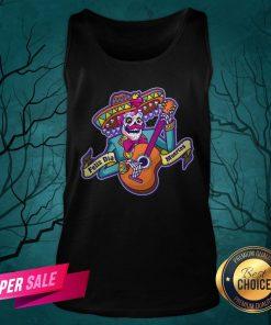 Feliz Dia Muertos Skeleton Man Play Guitar Day Dead Tank Top