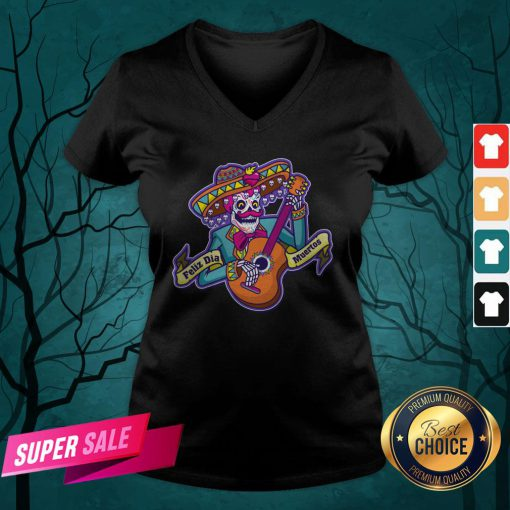 Feliz Dia Muertos Skeleton Man Play Guitar Day Dead V-neck