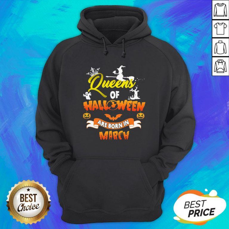 Funny Queen Of Halloween Are Born In March Hoodie