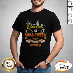 Funny Queen Of Halloween Are Born In March Shirt