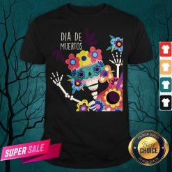 Happy Dia De Muertos Day Of Dead Skeletons Shirt