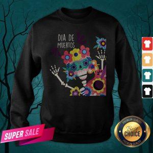 Happy Dia De Muertos Day Of Dead Skeletons Sweatshirt