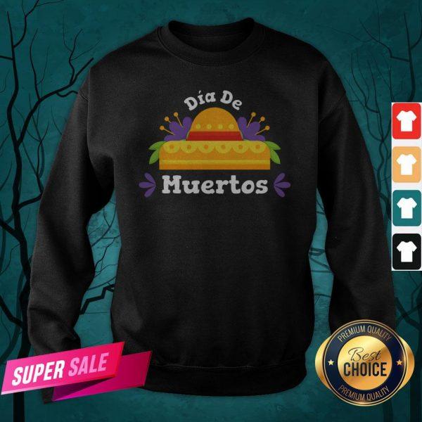 Happy Dia De Muertos Day Of Dead Sweatshirt