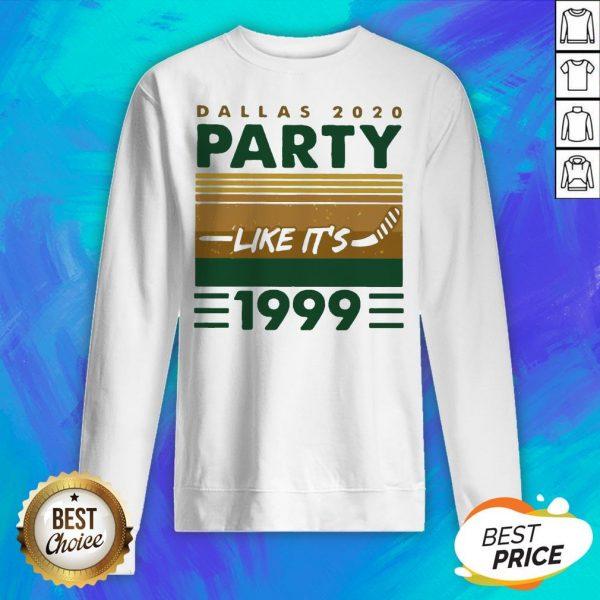 Hockey Dallas 2020 Party Like It's 1999 Vintage Retro Sweatshirt