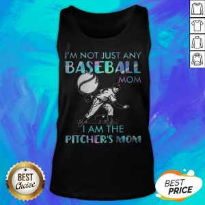 I'm Not Just Any Baseball Mom I Am The Pitcher's Mom Tank Top