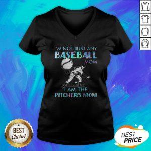 I'm Not Just Any Baseball Mom I Am The Pitcher's Mom V-neck