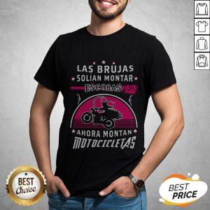 Las Brujas Solian Montar Escobas Ahora Montan Motocicletas 2020 Shirt