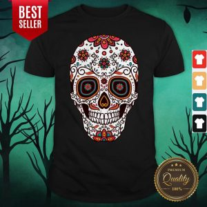 Mexican Sugar Skull Day Of The Dead Shirt