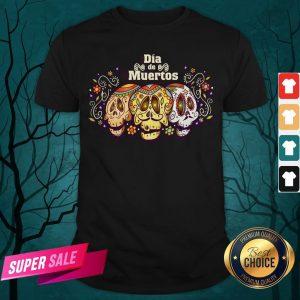 Mexico Sugar Skull Dia De Muertos Day Dead Shirt
