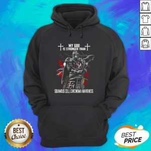 My God Is Stronger Than Squamous Cell Carcinoma Awareness Hoodie