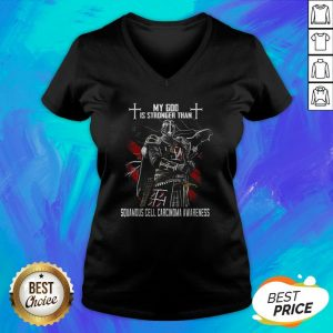 My God Is Stronger Than Squamous Cell Carcinoma Awareness V-neck