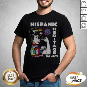 Nice Strong Woman Hispanic Heritage Month Shirt