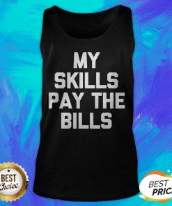 Perfect My Skills Pay The Bills Tank Top