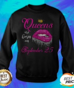 Pretty Lip Queens Are Born On September 25 Sweatshirt