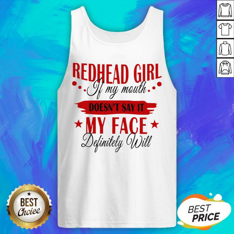Redhead Girl If My Mouth Doesn't Say It My Face Definitely Will Tank Top