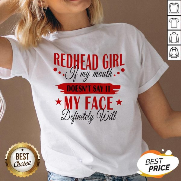 Redhead Girl If My Mouth Doesn't Say It My Face Definitely Will V-neck