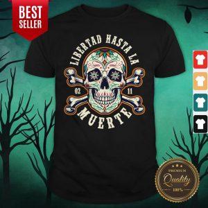 Retro Skull Libertad Hasta La Muerte Shirt