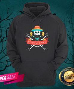 Skeleton Happy Dia De Muertos Day Dead Hoodie