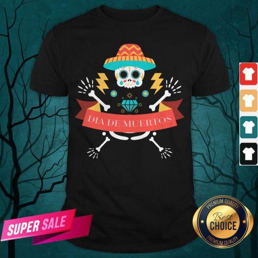 Skeleton Happy Dia De Muertos Day Dead Shirt