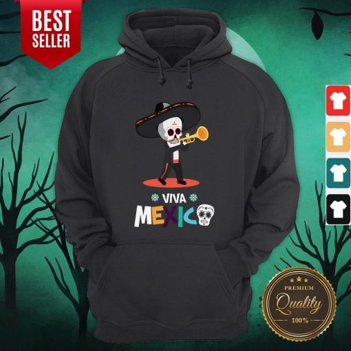 Skeleton Playing Trumpet Viva Mexico Day Of The Dead Hoodie