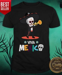 Skeleton Playing Trumpet Viva Mexico Day Of The Dead Shirt