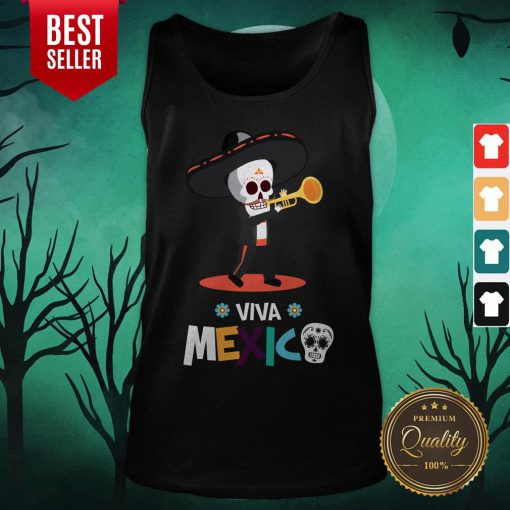 Skeleton Playing Trumpet Viva Mexico Day Of The Dead Tank Top
