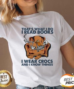 Skeleton That's What I Do I Read Books I Wear Crocs And I Know Things V-neck