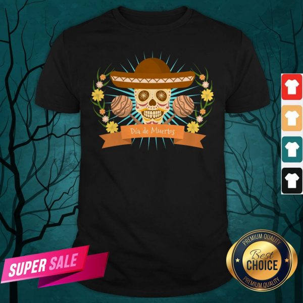 Sugar Skull Dia De Muertos Day Dead Mexican Holiday Shirt