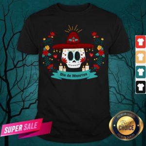 Sugar Skull Dia De Muertos In Mexican Holiday Shirt