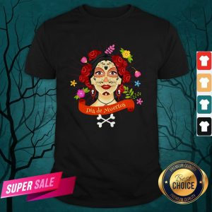 Sugar Skull Woman Dia De Muertos Day Of The Dead Shirt