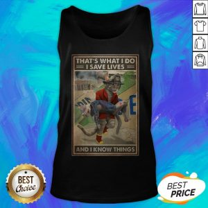 That's What I Do I Save Lives And I Know Things Cat Firefighter Tank Top