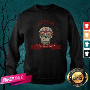 The Mexico Sugar Skull Day Of The Dead Sweatshirt