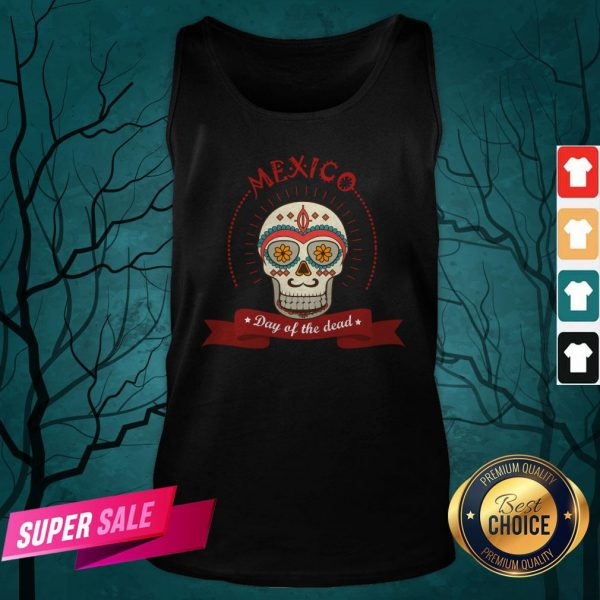 The Mexico Sugar Skull Day Of The Dead Tank Top