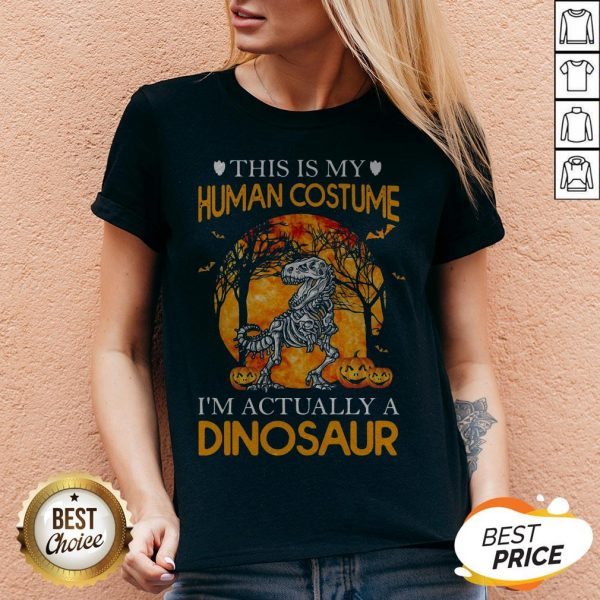 This Is My Human Costume I'm Actually A Dinosaur Halloween V-neck