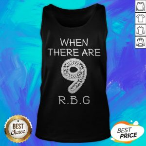 When There Are 9 RIP RBG Ruth Bader Ginsburg Tank Top
