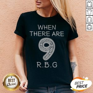 When There Are 9 RIP RBG Ruth Bader Ginsburg V-neck