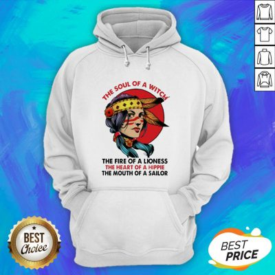 Woman The Soul Of A Witch The Fire Of A Lioness The Heart Of A Hippie Hoodie